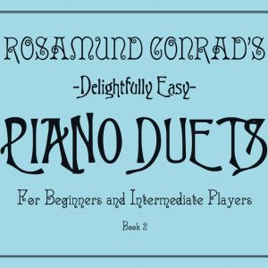 Rosamund Conrad's Delightfully Easy Piano Duets: Book. 2