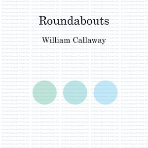 Roundabouts, by William Callaway