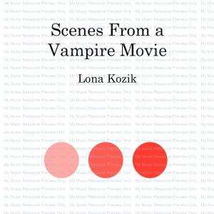 Scenes From a Vampire Movie, by Lona Kozik